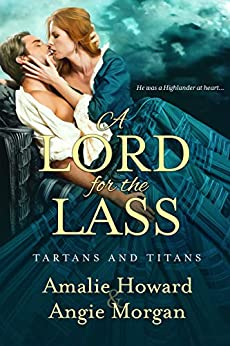 A Lord for the Lass (Tartans & Titans Book 2) by [Howard, Amalie, Morgan, Angie]