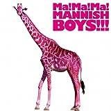 Ma! Ma! Ma! MANNISH BOYS!!! 画像