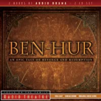 Ben Hur: An Epic Tale of Revenge and Redemption (Radio Theatre)