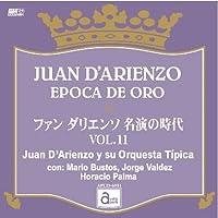 ファン・ダリエンソ 名演の時代 VOL.11 [APCD-6511] JUAN D'ARIENZO EPOCA DE ORO / Juan D'Arienzo y su Orquesta Tipica con: Mario Bustos, Jorge Valdez, Horacio Palma