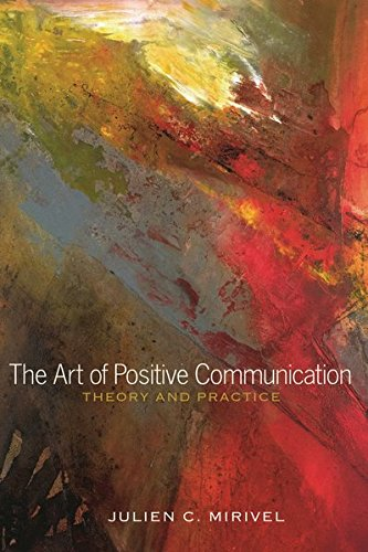 Download The Art of Positive Communication: Theory and Practice 1433120992