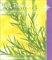 Tea Tree Oil: Nature's Miracle Healer (Natures Soothing Herb)