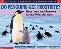 Do Penguins Get Frostbite?: Questions and Answers About Polar Animals (Scholastic Question and Answer Series)
