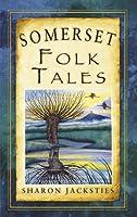 Somerset Folk Tales (Folk Tales: United Kingdom)