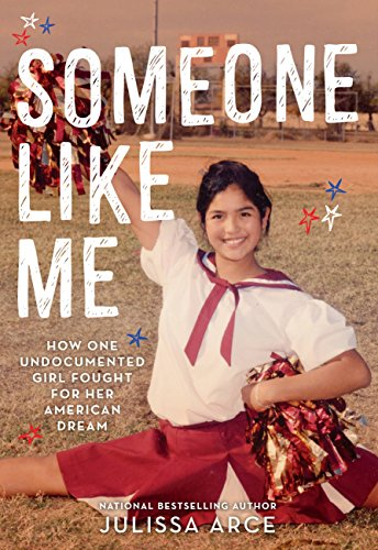 Someone Like Me: How One Undocumented Girl Fought for Her American Dream (English Edition)