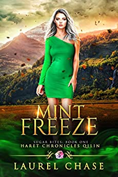 Mint Freeze: Haret Chronicles Qilin: A Fantasy Romance (Sugar Bites Book 1) by [Chase, Laurel]