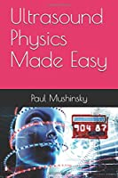 Ultrasound Physics Made Easy