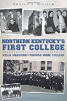 Northern Kentucky's First College: Villa Madonna-Thomas Moore College (Vintage Images)