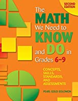 The Math We Need to Know and Do in Grades 6–9: Concepts, Skills, Standards, and Assessments