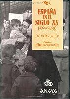 Biblioteca Iberoamericana: Espana En El Siglo Xx