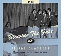 BLOWING THE FUSE 1952-CLASSICS THAT ROCKED THE JU