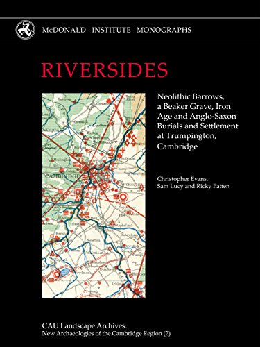 Riversides: Neolithic Barrows, a Beaker Grave, Iro...