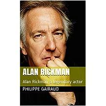 Alan Rickman: Alan Rickman a legendary actor