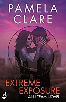 Extreme Exposure: I-Team 1 (A series of sexy, thrilling, unputdownable adventure) by [Clare, Pamela]