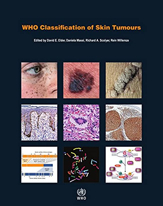 ブリリアント書士全員WHO Classification of Skin Tumours (Who Classification of Tumours: International Agency for Research on Cancer)