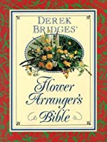 FLOWER ARRANGER'S BIBLE (Cresset Library)