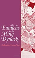 The Eunuchs in the Ming Dynasty (Suny Series in Chinese Local Studies)
