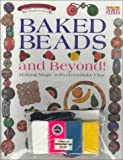 Baked Beads and Beyond!
