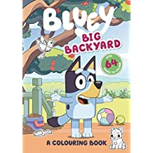 Bluey: Big Backyard: A Colouring Book