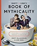Rhett & Link's Book of Mythicality: A Field Guide to Curiosity, Creativity, and Tomfoolery (English Edition)