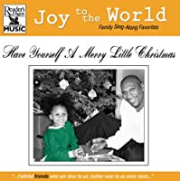 Joy to the World: Have Yourself a Merry Little Xma