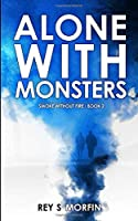 Alone With Monsters: Smoke Without Fire - Book 2