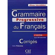 Grammaire Progressive Du Francais - Nouvelle Edition: Corriges Intermediaire 3e Edition (French Edition)