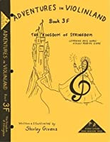 Givens、シャーリー・–Adventures in Violinland、Book 3F : The Kingdom of Stringdom