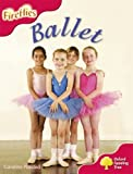 Oxford Reading Tree: Level 4: More Fireflies A: Ballet