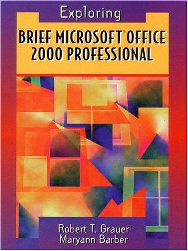 Brief Microsoft Office 2000 Professional (Exploring Microsoft Office 2000 Series)