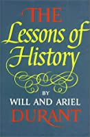 STORY OF CIVILIZATION: THE LESSONS OF HISTORY
