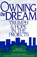 Owning the Dream: Triumph and Hope in the Projects