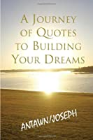 A Journey of Quotes to Building Your Dreams