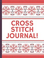 Cross Stitch Planner: Cross Stitchers Journal | DIY Crafters | Hobbyists | Pattern Lovers | Collectibles | Gift For Crafters | Birthday | Teens | Adults | How To | Needlework Grid Templates