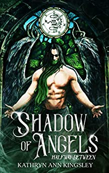 Shadow Of Angels (Halfway Between Book 1) by [Kingsley, Kathryn Ann]