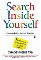 Search Inside Yourself: Increase Productivity, Creativity and Happiness by Chade-Meng Tan(2012-05-10)