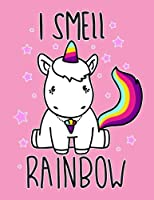 Notebook for Unicorn Lover I Smell Rainbow