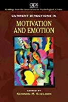 Current Directions in Motivation and Emotion for Motivation: Biological, Psychological, and Environmental (Association for Psychological Science Readers)