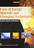 Uses of Energy, Minerals and Changing Techniques