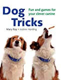 Dog Tricks: Fun And Games for Your Clever Canine 画像