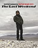 "ON THE ROAD 2011 ""The Last Weekend""[Blu-ray/ブルーレイ]"