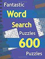 Fantastic Word Search Puzzles: 600 Puzzles