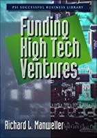 Funding High-Tech Ventures (Psi Successful Business Library)