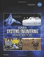 NASA Systems Engineering Handbook - NASA/SP-2016-6105 Rev 2: National Aeronautics and Space Administration