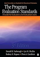 The Program Evaluation Standards: A Guide for Evaluators and Evaluation Users by Donald B. Yarbrough Lyn M. Shulha Rodney K. Hopson Flora A. Caruthers(2010-07-29)