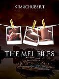The Mel Files (English Edition)