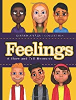 Feelings: A Show and Tell Resource
