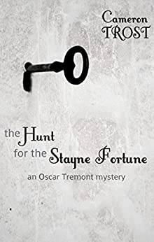 The Hunt for the Stayne Fortune: An Oscar Tremont Mystery by [Trost, Cameron]