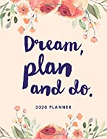 2020 Planner And Diary Large Weekly And Monthly View: 8.5 x 11 inch. Dream, Plan and Do. Monthly inspirational quotes. Ideal for time management and organisation.