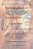 The Ringing Rocks of Atlantis: The Quest for the Lost Knowle…